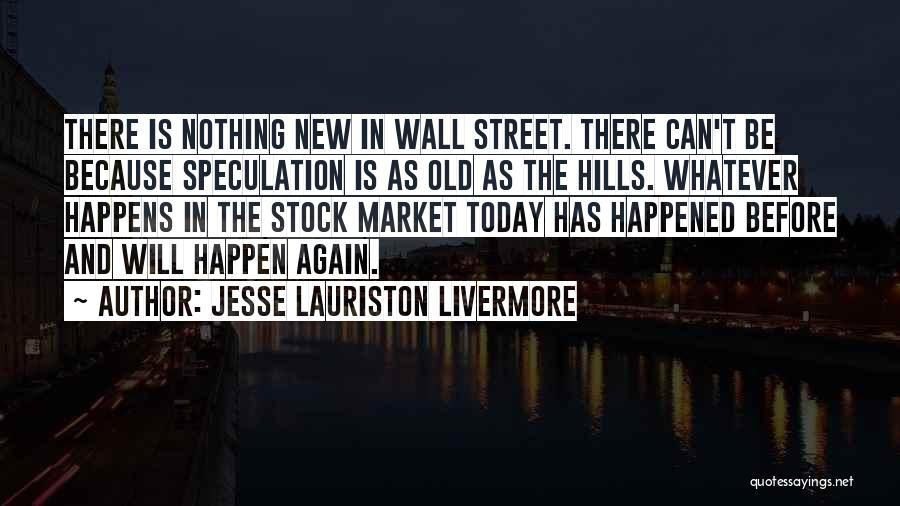 Nothing Can Happen Quotes By Jesse Lauriston Livermore