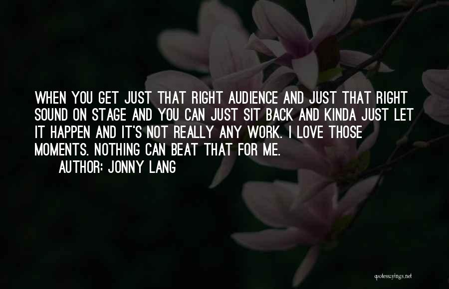Nothing Can Happen Quotes By Jonny Lang