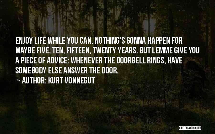Nothing Can Happen Quotes By Kurt Vonnegut
