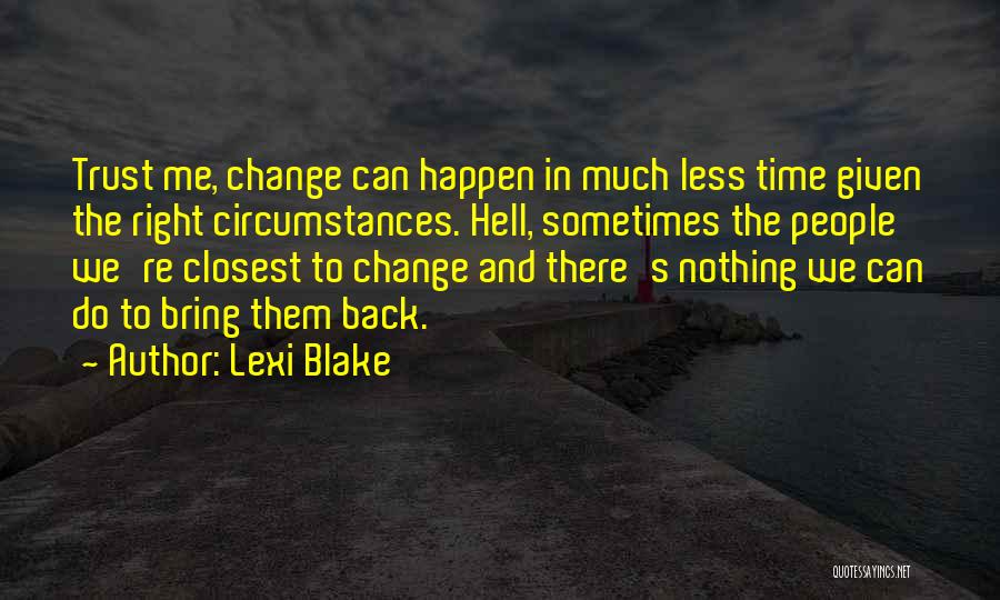 Nothing Can Happen Quotes By Lexi Blake