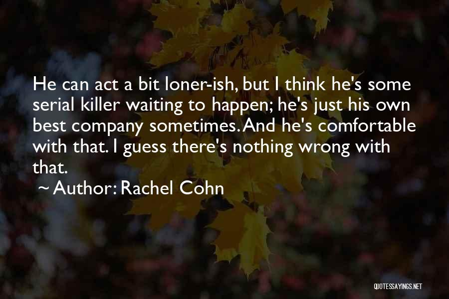 Nothing Can Happen Quotes By Rachel Cohn