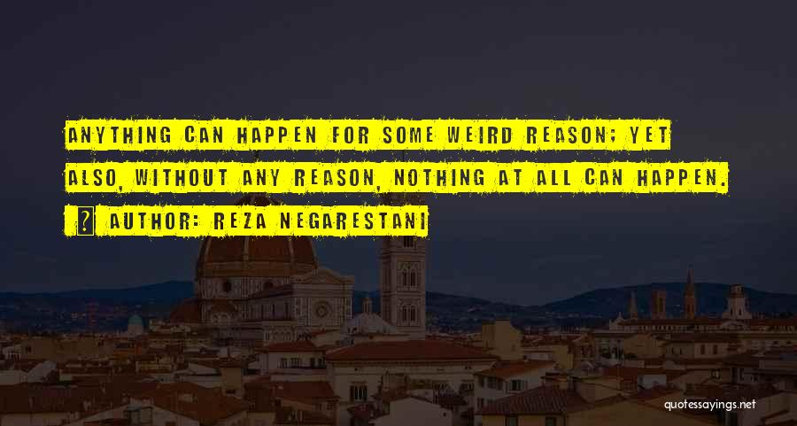 Nothing Can Happen Quotes By Reza Negarestani
