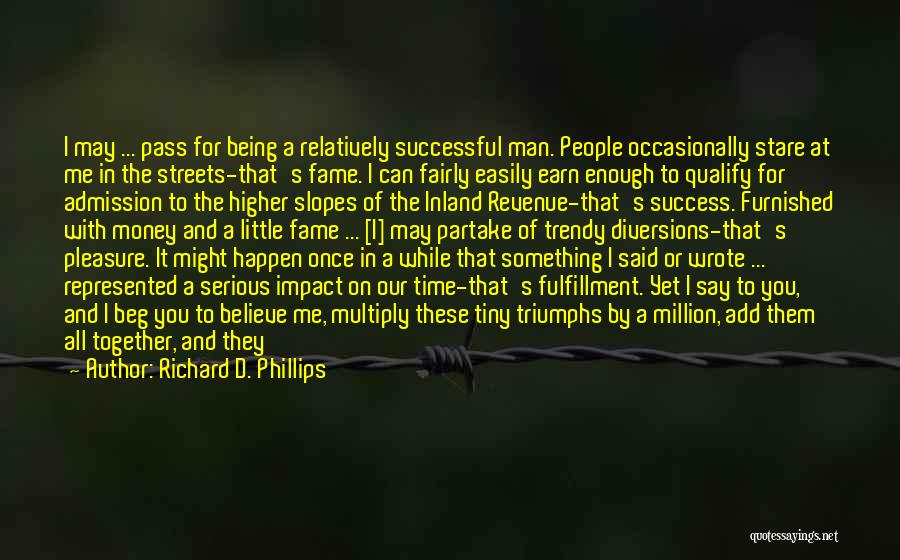 Nothing Can Happen Quotes By Richard D. Phillips