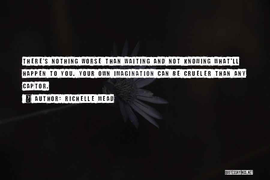 Nothing Can Happen Quotes By Richelle Mead