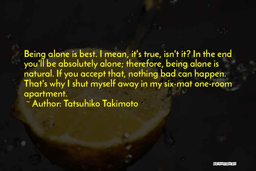 Nothing Can Happen Quotes By Tatsuhiko Takimoto