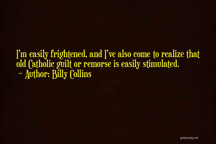 Nothing Comes Easily Quotes By Billy Collins