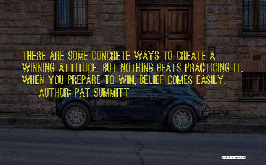 Nothing Comes Easily Quotes By Pat Summitt