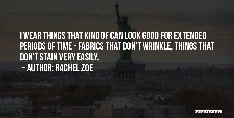 Nothing Comes Easily Quotes By Rachel Zoe