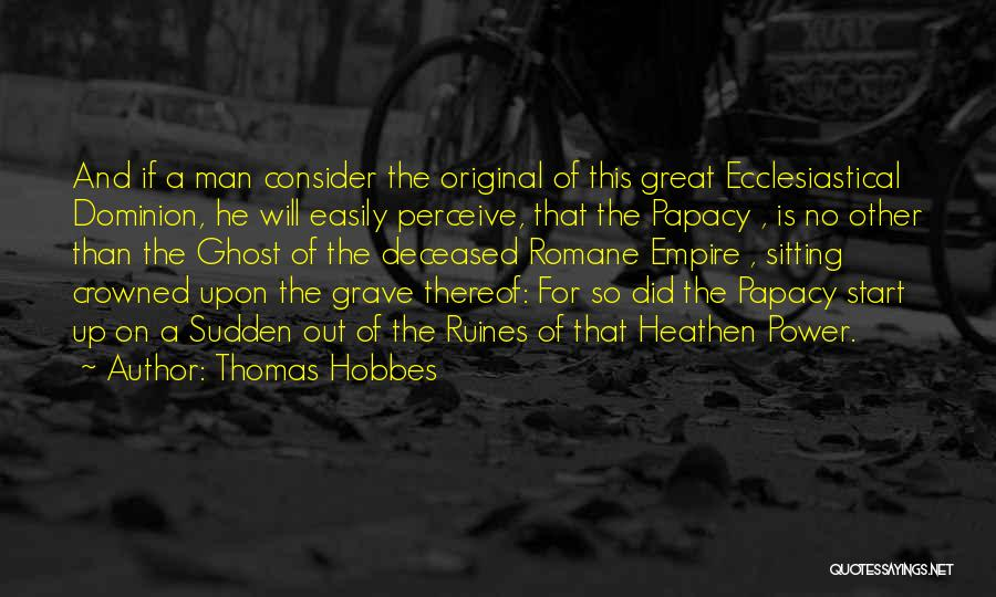 Nothing Comes Easily Quotes By Thomas Hobbes
