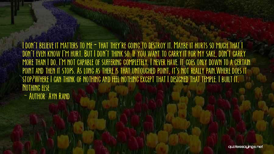 Nothing Else Matters But You Quotes By Ayn Rand