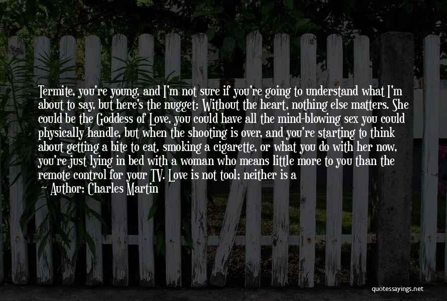Nothing Else Matters But You Quotes By Charles Martin
