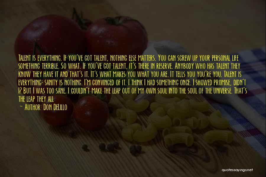 Nothing Else Matters But You Quotes By Don DeLillo