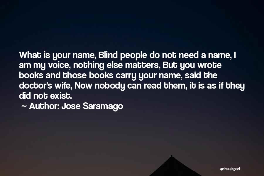 Nothing Else Matters But You Quotes By Jose Saramago