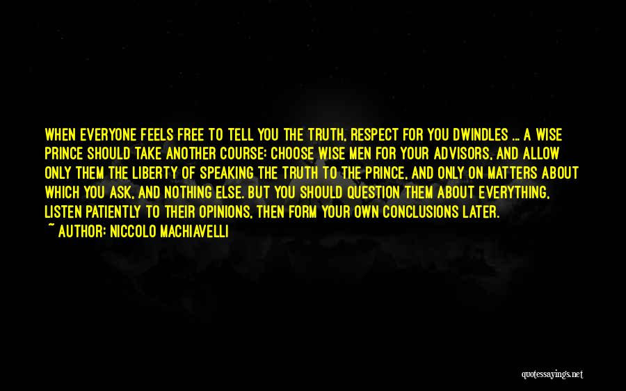 Nothing Else Matters But You Quotes By Niccolo Machiavelli