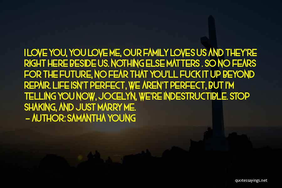 Nothing Else Matters But You Quotes By Samantha Young