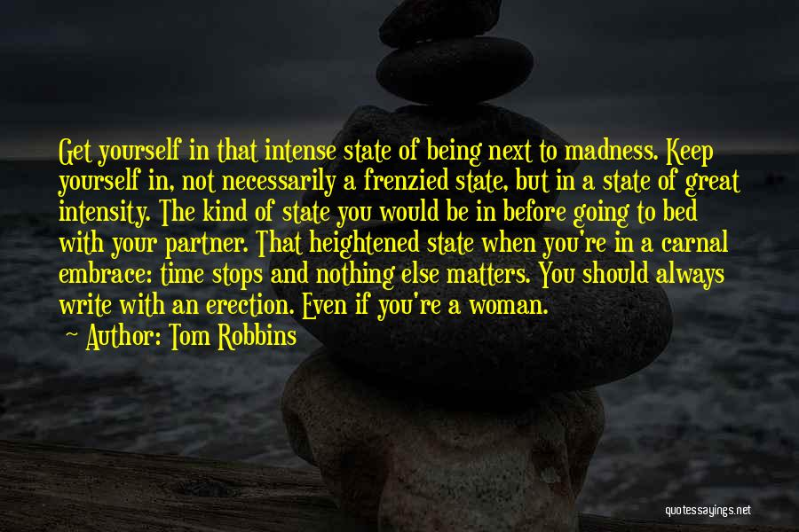Nothing Else Matters But You Quotes By Tom Robbins