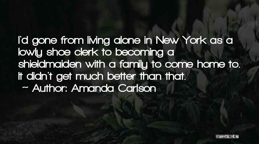 Nothing Ever Gets Better Quotes By Amanda Carlson