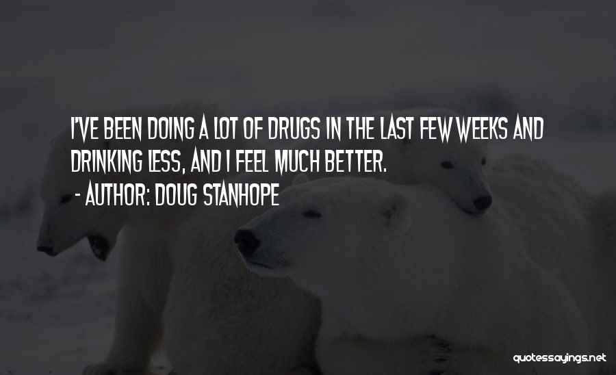 Nothing Ever Gets Better Quotes By Doug Stanhope