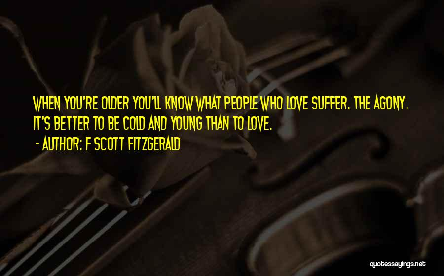 Nothing Ever Gets Better Quotes By F Scott Fitzgerald