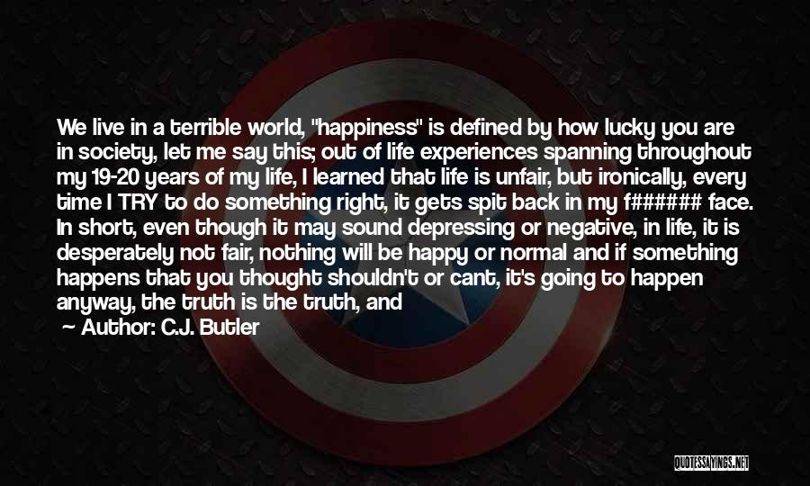 Nothing Going Right In Life Quotes By C.J. Butler