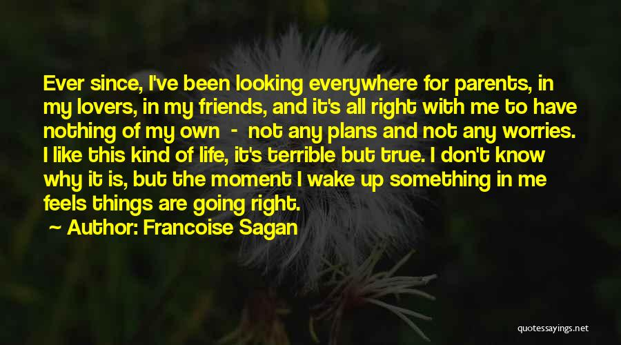 Nothing Going Right In Life Quotes By Francoise Sagan