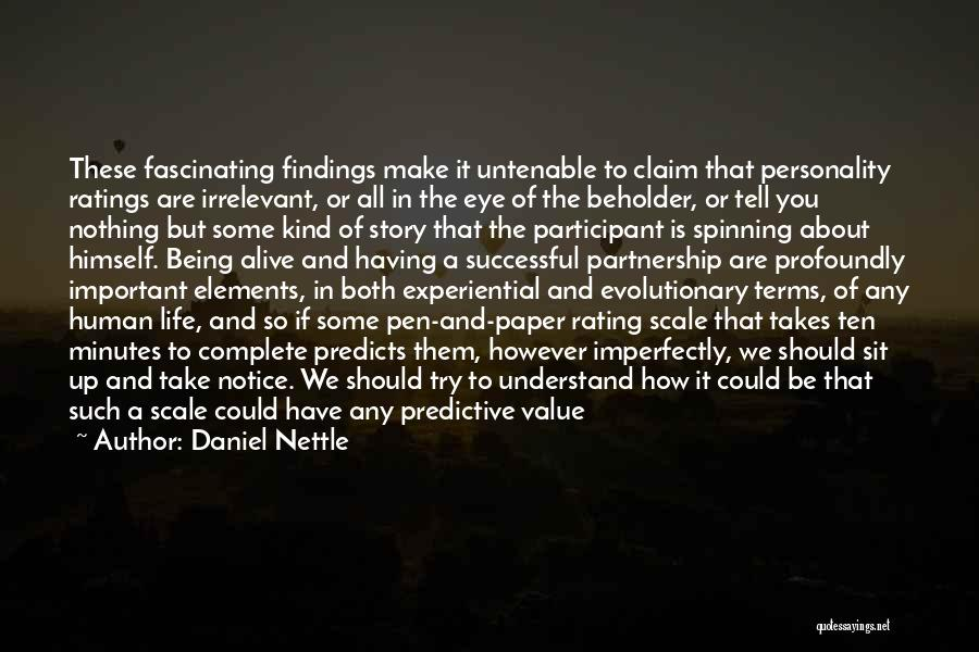 Nothing In Life Is Given To You Quotes By Daniel Nettle