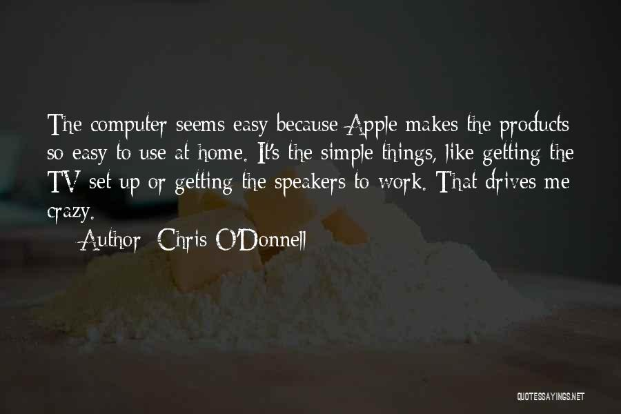 Nothing Is As Simple As It Seems Quotes By Chris O'Donnell