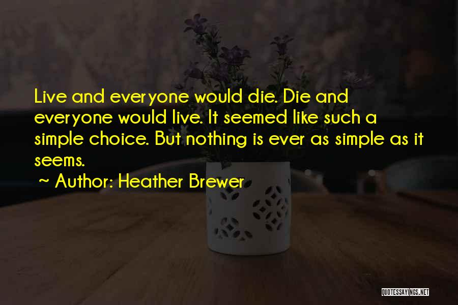 Nothing Is As Simple As It Seems Quotes By Heather Brewer