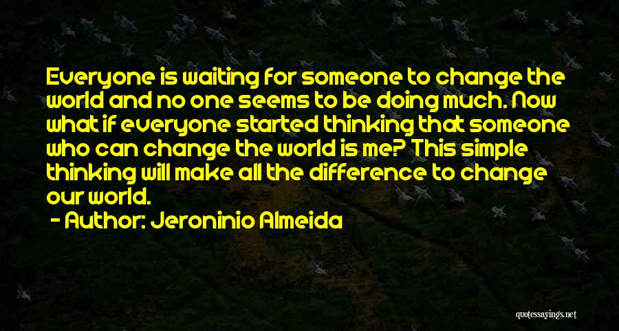 Nothing Is As Simple As It Seems Quotes By Jeroninio Almeida