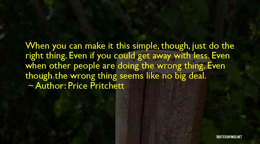 Nothing Is As Simple As It Seems Quotes By Price Pritchett