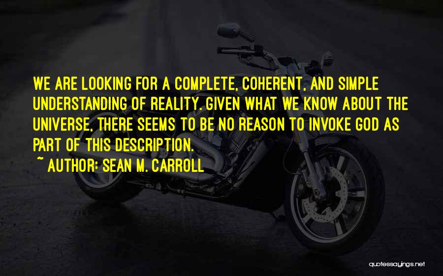Nothing Is As Simple As It Seems Quotes By Sean M. Carroll