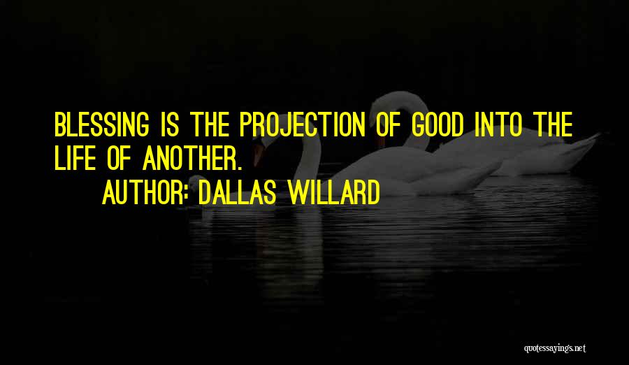 Nothing Is Going Good In My Life Quotes By Dallas Willard
