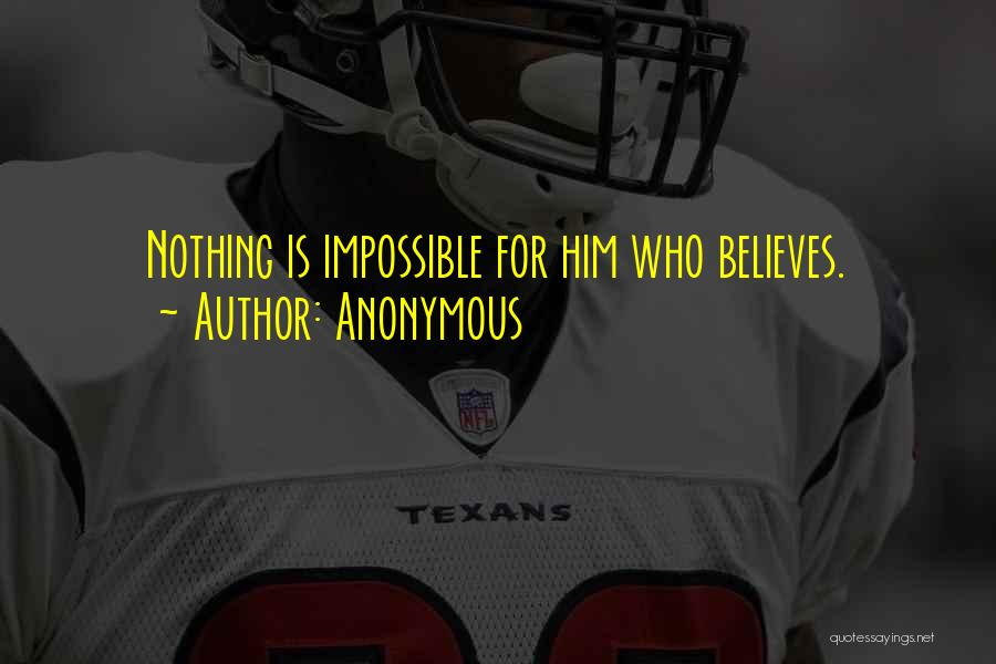 Nothing Is Impossible Inspirational Quotes By Anonymous