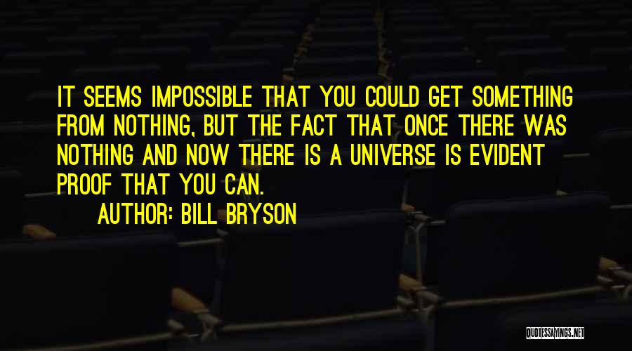 Nothing Is Impossible Inspirational Quotes By Bill Bryson
