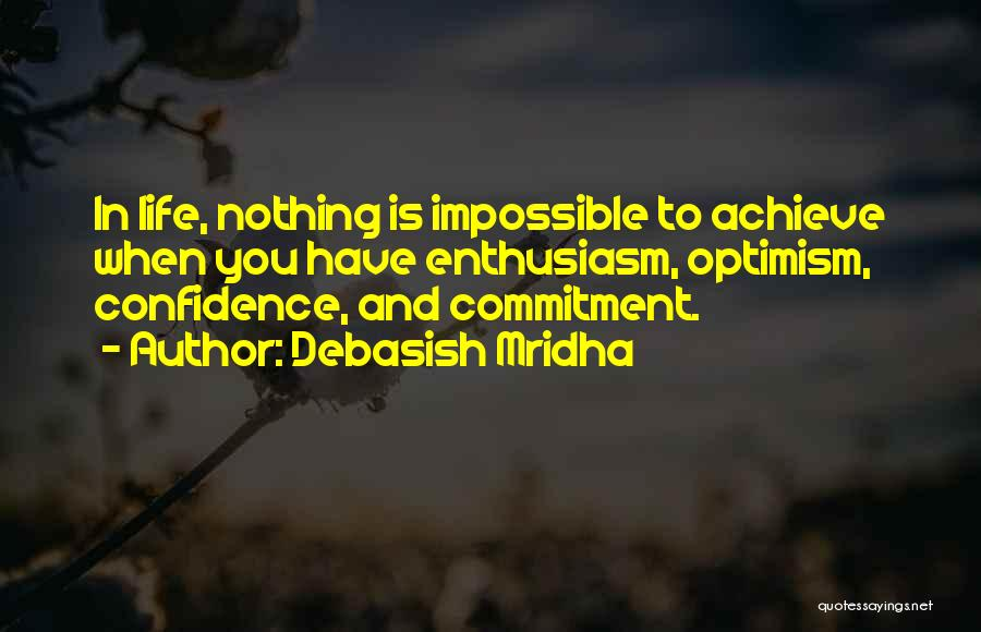 Nothing Is Impossible Inspirational Quotes By Debasish Mridha