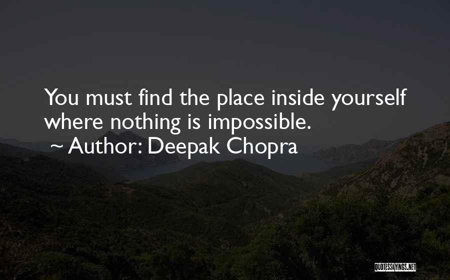 Nothing Is Impossible Inspirational Quotes By Deepak Chopra