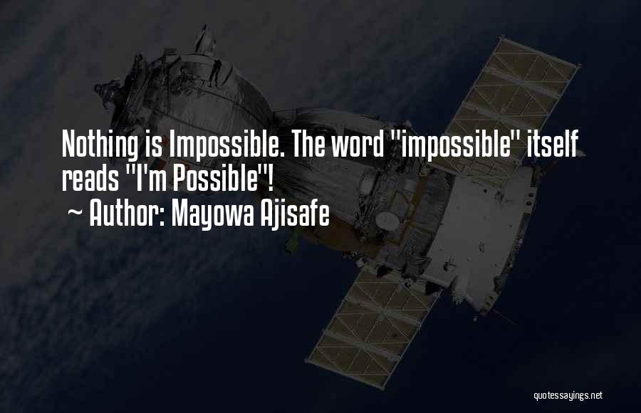 Nothing Is Impossible Inspirational Quotes By Mayowa Ajisafe