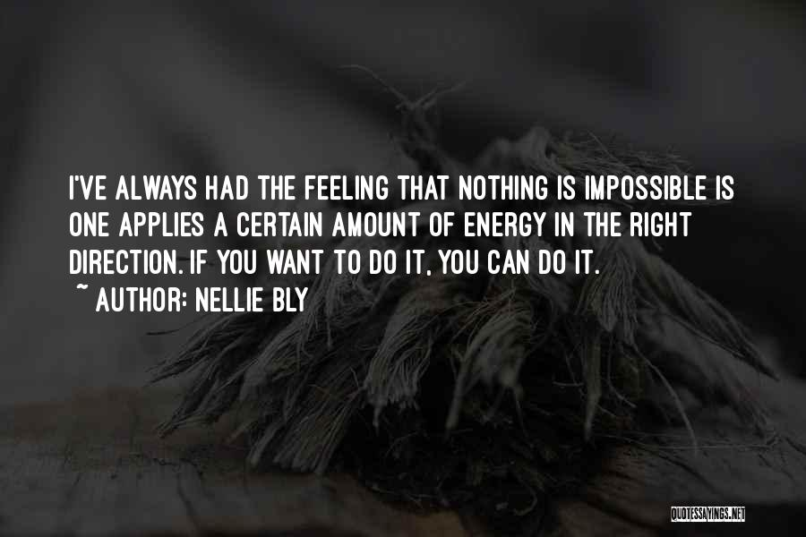 Nothing Is Impossible Inspirational Quotes By Nellie Bly