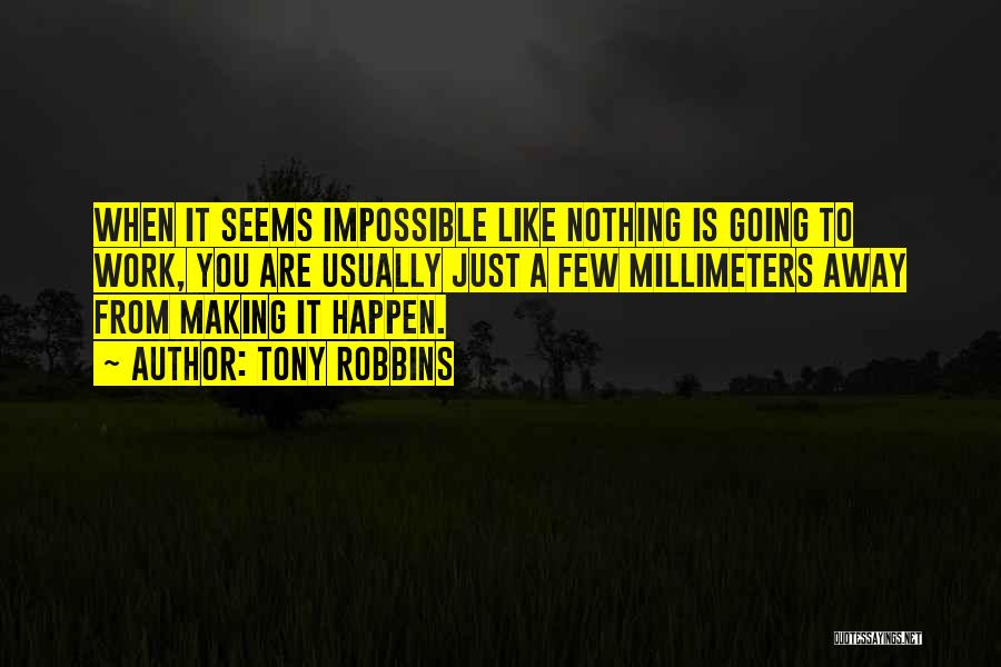 Nothing Is Impossible Inspirational Quotes By Tony Robbins