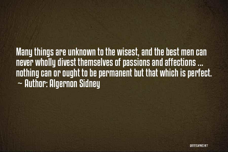 Nothing Is Never Perfect Quotes By Algernon Sidney