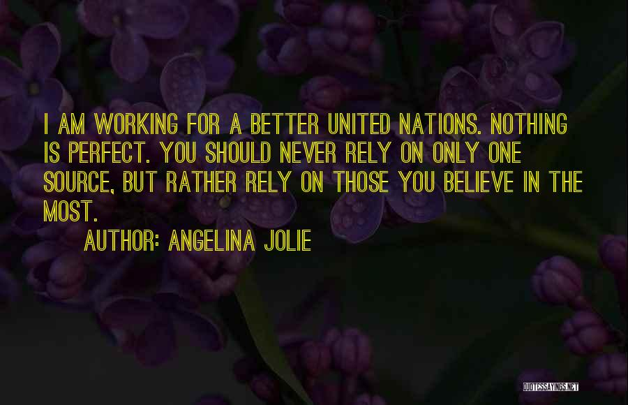 Nothing Is Never Perfect Quotes By Angelina Jolie