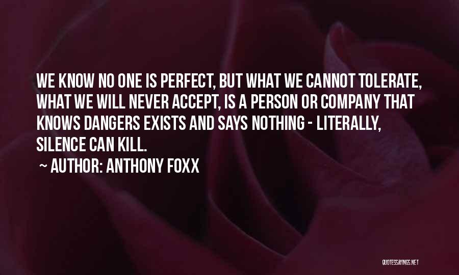 Nothing Is Never Perfect Quotes By Anthony Foxx