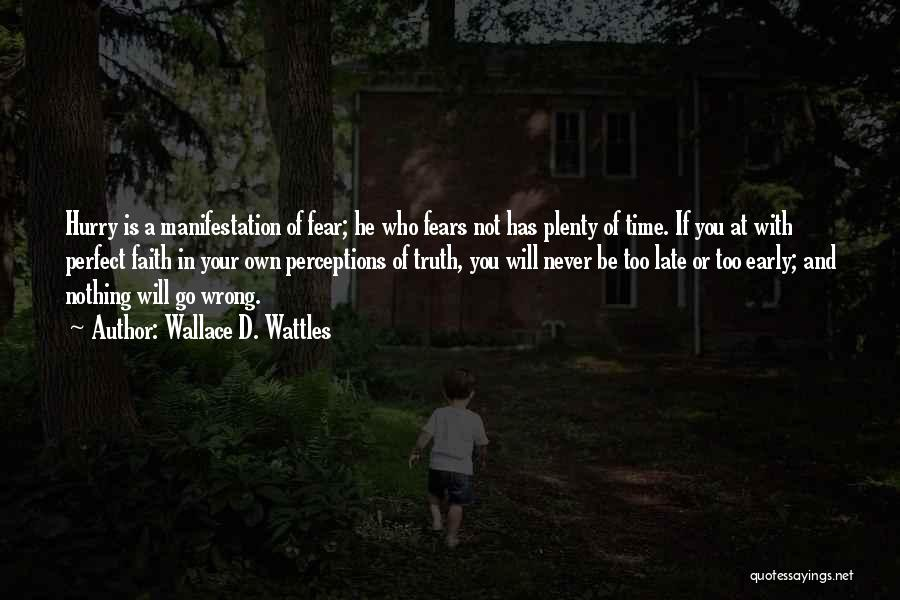 Nothing Is Never Perfect Quotes By Wallace D. Wattles