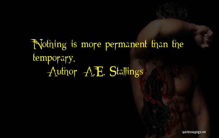 Nothing Is Permanent Quotes By A.E. Stallings