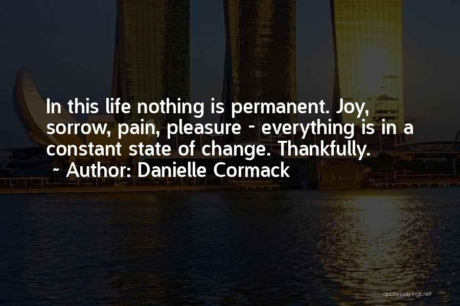 Nothing Is Permanent Quotes By Danielle Cormack
