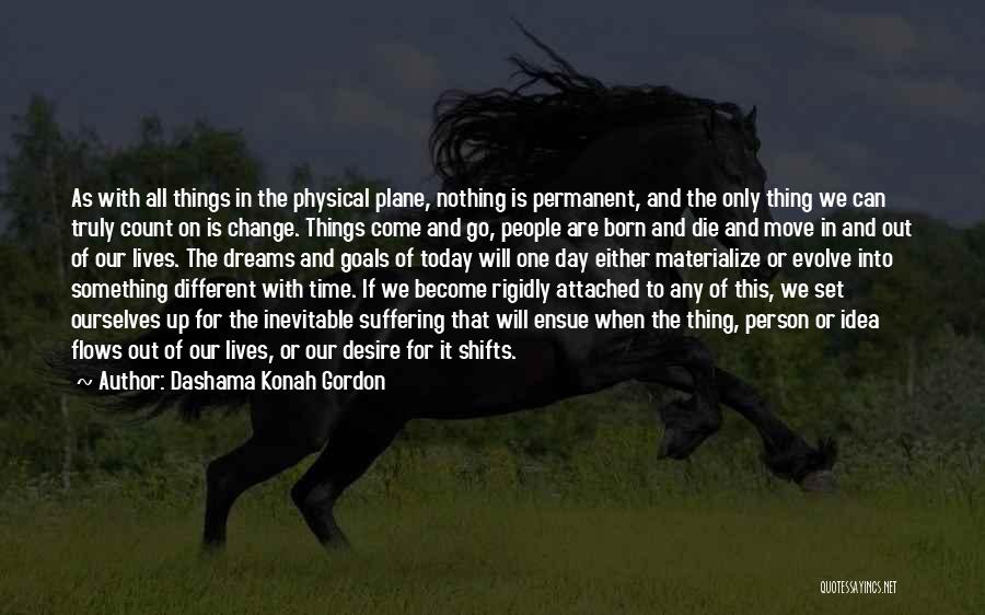Nothing Is Permanent Quotes By Dashama Konah Gordon