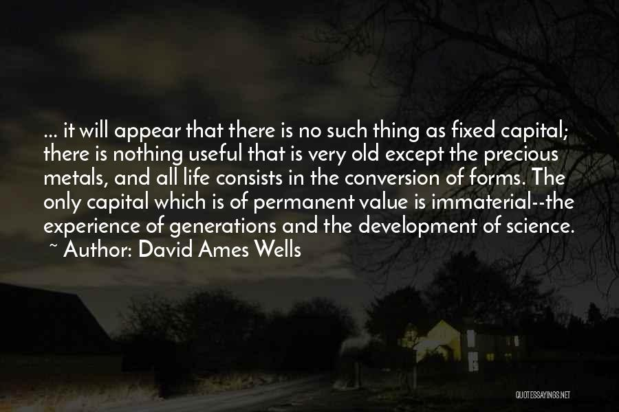 Nothing Is Permanent Quotes By David Ames Wells