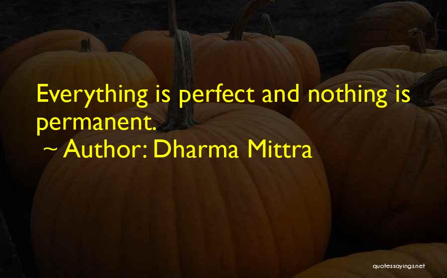 Nothing Is Permanent Quotes By Dharma Mittra