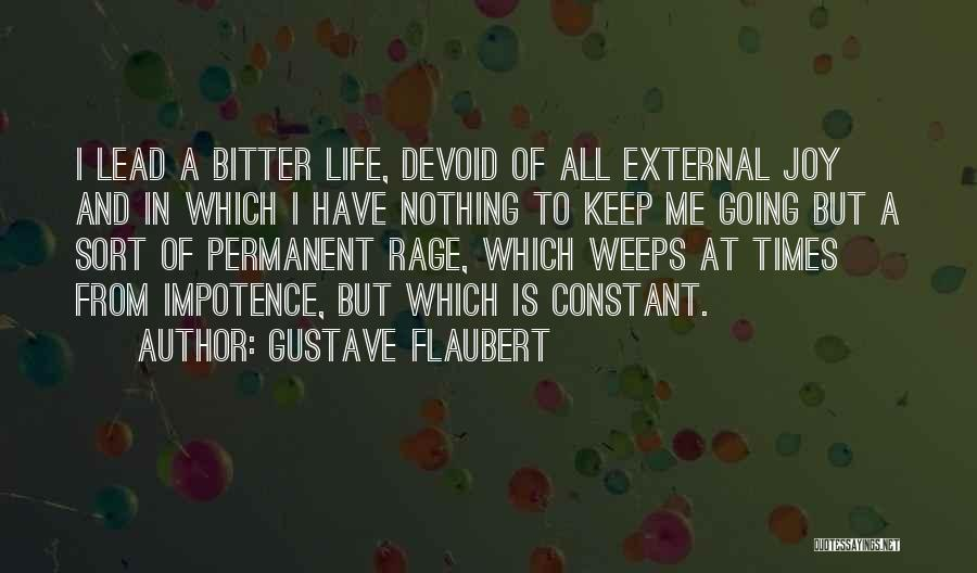 Nothing Is Permanent Quotes By Gustave Flaubert