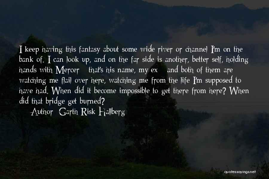 Nothing Is Unfixable Quotes By Garth Risk Hallberg